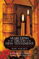 Searching for the truth in the New Testament : and the truth shall set you free (John 8:32)