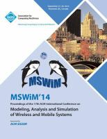 MSWiM '14 [electronic resource] : proceedings of the 17th ACM International Conference on Modeling, Analysis and Simulation of Wireless and Mobile Systems : September 21-26, 2014, Montreal, QC, Canada