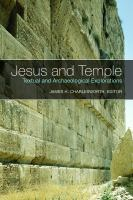 Jesus and Temple : textual and archaeological explorations
