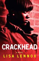 Crack head : a novel