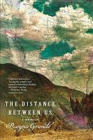The Distance Between Us: a memoir, by Reyna Grande
