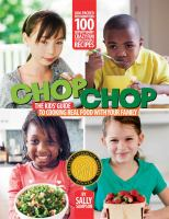 Book cover image of ChopChop: the kid's guide to cooking real food with your family
