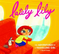 Lately Lily : the adventures of a travelling girl