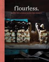 Flourless : recipes for naturally gluten-free desserts