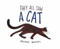They All Saw A Cat illustrated & written by Brendan Wenzel
