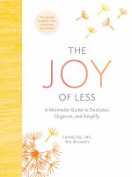 The joy of less : a minimalist guide to declutter, organize, and simplify