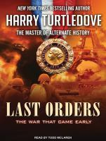 Last orders [sound recording] : the war that came early