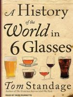A history of the world in 6 glasses [sound recording]