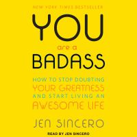 You Are A Badass: [how to Stop Doubting your Greatness and Start Living An Awesome Life]