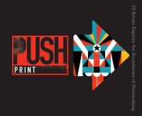 Push Print : 30+ artists explore the boundaries of printmaking