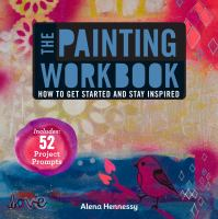The painting workbook : how to get started and stay inspired