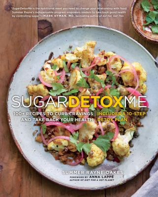 Sugardetoxme: 100+ Recipes to Curb Cravings and Take Back Your Health book jacket