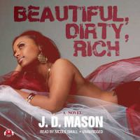 Beautiful, dirty, rich [sound recording] : a novel
