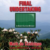 Final undertaking [electronic resource] : a Barry Clayton mystery