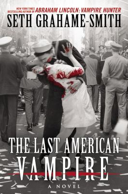 Cover Image for The Last American Vampire  by Seth Grahame-Smith