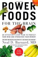 Power foods for the brain : an effective 3-step plan to protect your mind and strengthen your memory