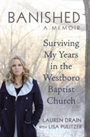 Banished : surviving my years in the Westboro Baptist Church