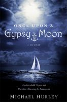 Once upon a Gypsy Moon : a memoir : an improbable voyage and one man's yearning for redemption
