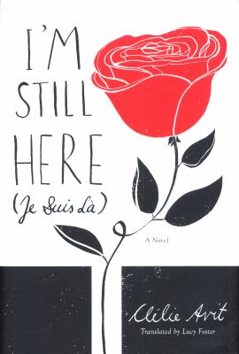 Cover Image for I'm still here = Je suis là by Clélie Avit