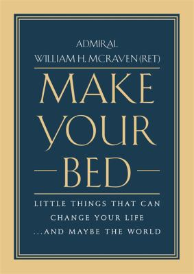 Cover Image for Make Your Bed by William H. McRaven