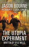 Robert Ludlum's the Utopia experiment [text (large print)]