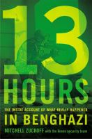 Cover of the book 13 hours : the inside account of what really happened in Benghazi