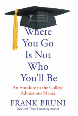 Cover Image for Where You'll Go is Not Who You'll Be by Frank Bruni