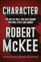 Title: Character : the art of role and cast design for page, stage, and screen Author:McKee, Robert