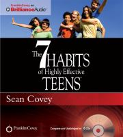 The 7 Habits of Highly Effective Teens: The Ultimate Teenage Success Guide