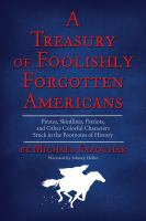 A Treasury of Foolishly Forgotten Americans