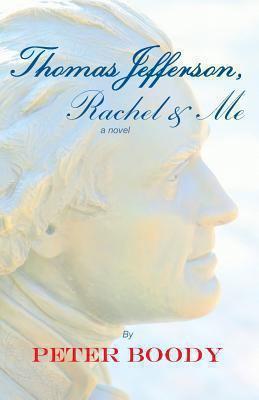 book jacket for Thomas Jefferson, Rachel & Me