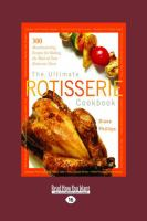 The Ultimate Rotisserie Cookbook