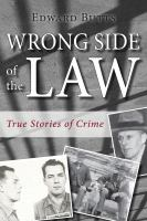 book cover - Wrong side of the law : true stories of crime