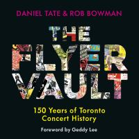 Title: The flyer vault : 150 years of Toronto concert history Author:Tate, Daniel