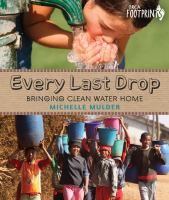 Every last drop [electronic resource] : bringing clean water home