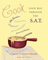 Cover of the book Cook your way through the S.A.T. : recipes worth a thousand words