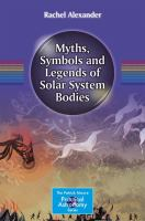 Myths, Symbols and Legends of Solar System Bodies [electronic resource]
