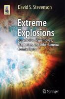 Extreme explosions : supernovae, hypernovae, magnetars, and other unusual cosmic blasts