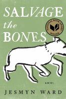 Salvage the Bones: [a Novel]