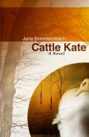 Cattle Kate: A Novel