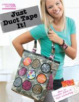 Just duct tape it! : [over 25 creative ideas]