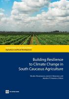 Building resilience to climate change in South Caucasus agriculture [electronic resource]