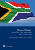 Making it happen : selected case studies of institutional reforms in South Africa /