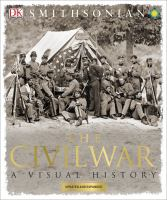 The Civil War : a visual history.