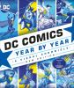 Dc Comics Year by Year : A Visual Chronicle.