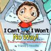 I Can't, I Won't No Way!: A Book for Children Who Refuse to Poop