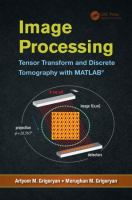 Image processing [electronic resource] : tensor transform and discrete tomography with MATLAB