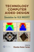 Technology computer aided design [electronic resource] : simulation for VLSI MOSFET