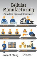 Cellular manufacturing [electronic resource] : mitigating risk and uncertainty