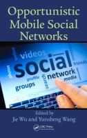 Opportunistic mobile social networks [electronic resource]